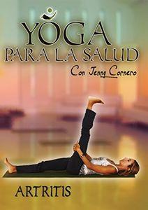Yoga Para La Salud Con Jenny Cornero: Artritis