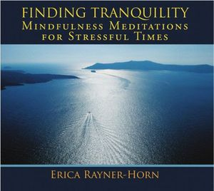 Finding Tranqulity-Guided Mindfulness Meditations