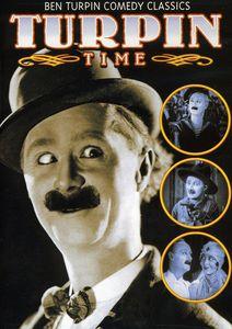 Turpin Time: Ben Turpin Comedy Classics