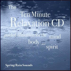 Ten Minute Relaxation-Spring Rain Sounds
