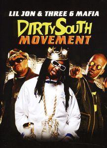 Dirty South Movement: Lil Jon and Three 6 Mafia