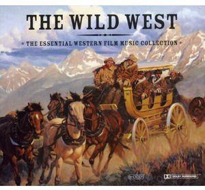 Wild West: Essential Western Film Music Collection