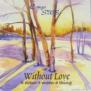 Without Love It Doesn't Mean a Thing