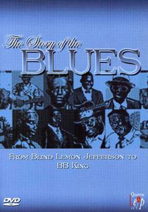 The Story of the Blues: From Blind Lemon Jefferson to B.B. King