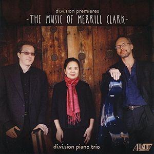 Di.Vi.Sion Premieres: Music of Merrill Clark