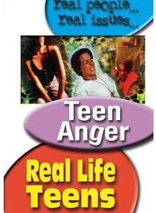 Real Life Teens: Teen Anger