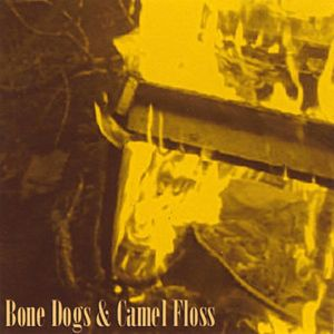 Bone Dogs & Camel Floss