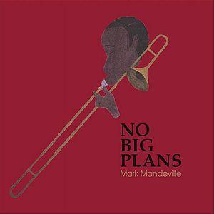 No Big Plans
