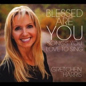 Blessed Are You: Songs You Love to Sing