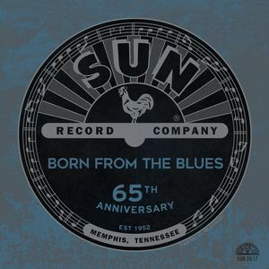Sun Records 65th Anniversary: Born Blues /  Various Artists