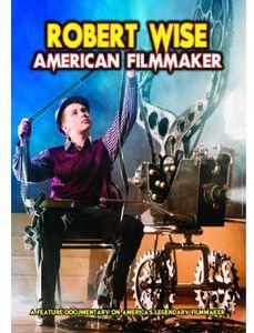 Robert Wise: American Filmmaker