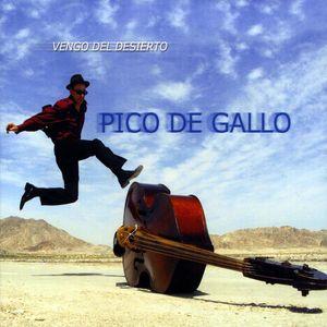 Pico de Gallo : Vengo Del Desierto