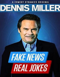 Dennis Miller: Fake News Real Jokes