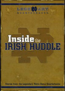 Inside the Irish Huddle Stories From ND Quarterbacks