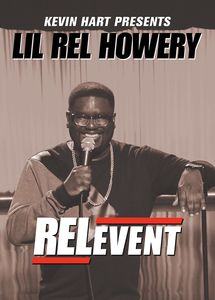 Kevin Hart Presents Lil Rel Howery: RELevent