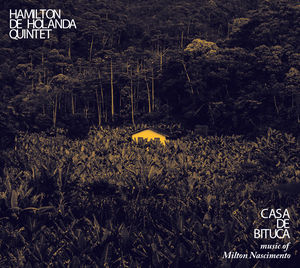 Casa De Bituca The Music Of Milton Nascimento
