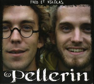 Fred Et Nicolas Pellerin [Import]