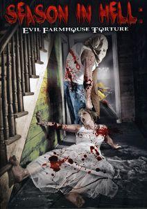 Season in Hell: Evil Farmhouse Torture