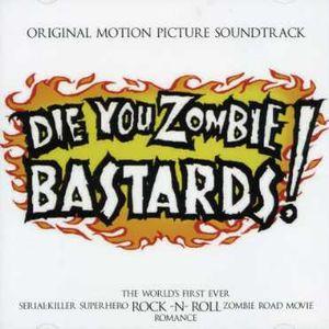 Die You Zombie Bastards (Original Soundtrack)