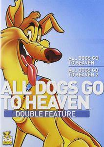 All Dogs Go to Heaven Double Feature: All Dogs Go to Heaven /  All Dogs Go to Heaven 2