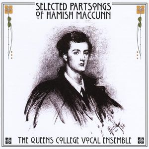 Selected Partsongs of Hamish MacCunn