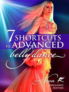 7 Shortcuts to Advanced Belly Dance With Neon
