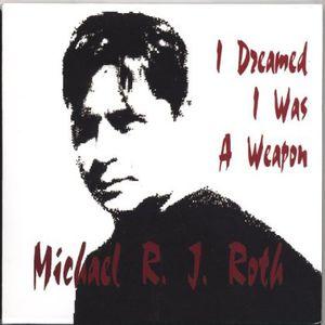 I Dreamed I Was a Weapon