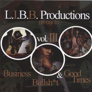 Business Bullshit & Good Times 3