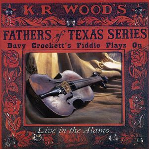 Davy Crockett's Fiddle Plays on: Live at Alamo
