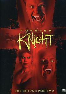 Forever Knight Trilogy: Part 2