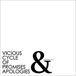 Vicious Cycle of Promises & Apologies
