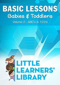 Basic Lessons For Babies & Toddlers 2: Abc's
