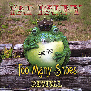 Fat Fanny & the Too Many Shoes Revival