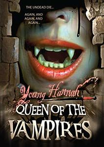 Young Hannah, Queen of the Vampires (aka Crypt of the Living Dead)