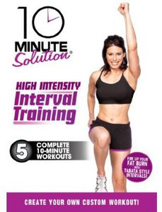 10 Minute Solution: High Intensity Interval Training