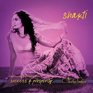 Shakti: Mantras for Manifesting Success and Prospe