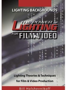 The Power of Lighting for Film and Video: Lighting Backgrounds