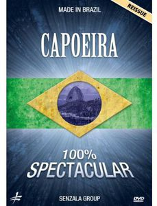 Capoeira 100% Spectacular: Made in Brazil With the Senzala Group