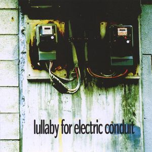 Lullaby for Electric Conduit