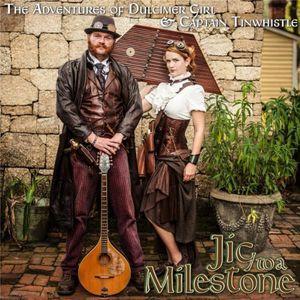 The Adventures of Dulcimer Girl & Captain Tinwhist