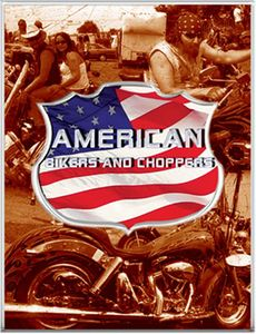 American Bikers and Choppers [Import]