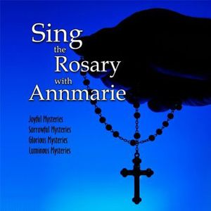 Sing the Rosary with Annmarie