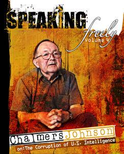 Speaking Freely: Volume 4: Chalmers Johnson on American Hegemony