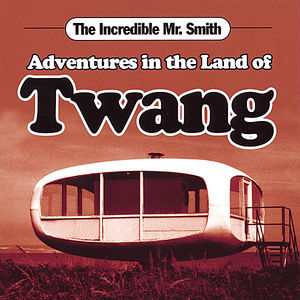 Adventures in the Land of Twang
