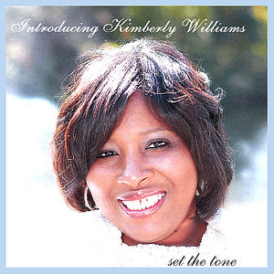 Introducing Kimberly Williams/ Set the Tone