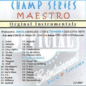 Champ Series Maestro