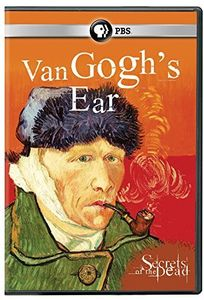 Secrets of the Dead: Van Goghs Ear