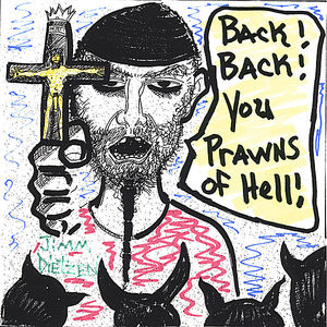 Back! Back! You Prawns of Hell!