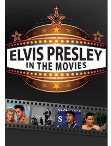 Elvis Presley: In the Movies