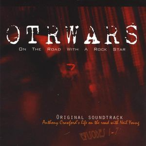 OTRWARS (On the Road With a Rock Star--Neil Young) (Original Soundtrack)